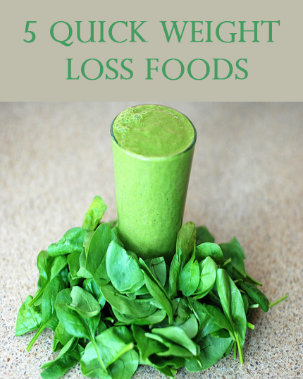 5 Quick weight loss foods