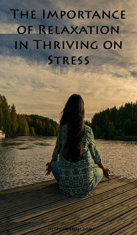 The Importance of Relaxation in Thriving on Stress