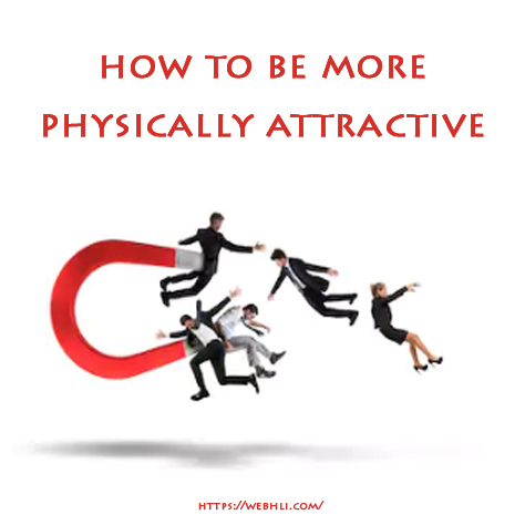 how to become physically attractive