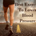 Best Exercise To Lower Blood Pressure